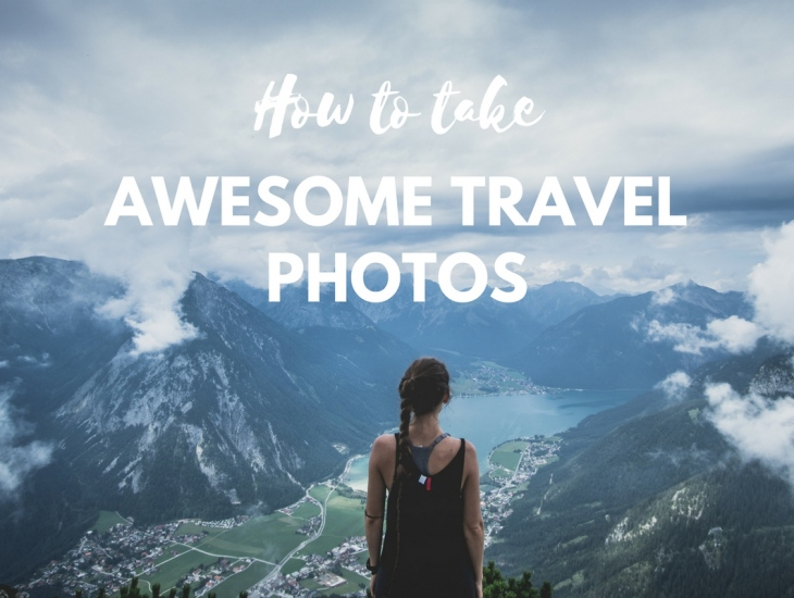 Tips For Taking Awesome Travel Selfie Photos